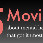 5 Movies About Mental Health That Got It (Mostly) Right