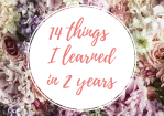 14 Things I've Learned in Two Years