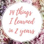 14 Things I've Learned in TwoYears